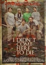 Download I Didn't Come Here To Die 2013 Movie DVD RIP