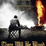 There Will Be Blood 2007
